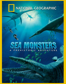 National Geographic: Sea Monsters: A Prehistoric Adventure