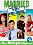 Married... with Children: The Most Outrageous Episodes: Vol. 2