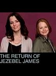 The Return of Jezebel James: Season 1