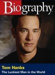 Biography: Tom Hanks: The Luckiest Man in the World