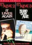 It's Alive 2: It Lives Again / It's Alive 3: Island of the Alive