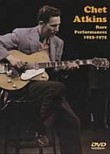 Chet Atkins: Rare Performances 1955-1975