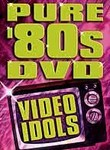Pure &#039;80s DVD: Video Idols