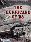 The Hurricane of &#039;38: American Experience