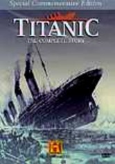 Rent Titanic: The Complete Story on DVD