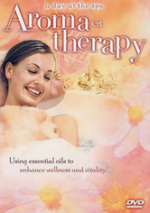 Rent A Day at the Spa: Aromatherapy on DVD