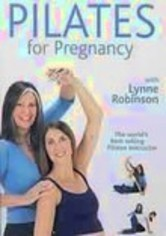 Rent Lynne Robinson: Pilates for Pregnancy on DVD