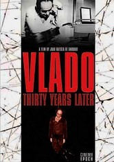 Rent Vlado: Thirty Years Later on DVD