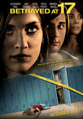 Rent Betrayed at 17 on DVD