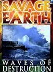 Savage Earth: Waves of Destruction