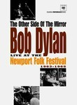 Bob Dylan: The Other Side of the Mirror: Live at the Newport Folk Festival 1963-1965