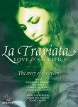 La Traviata: Love & Sacrifice: The Story of the Opera